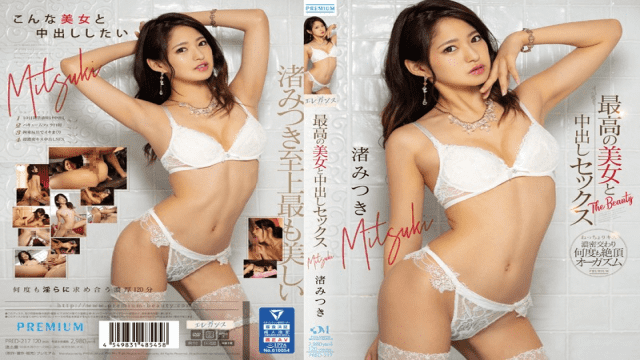 FHD Premium PRED-217 Mitsuki Nagisa Creampie Sex With The Best Beauty